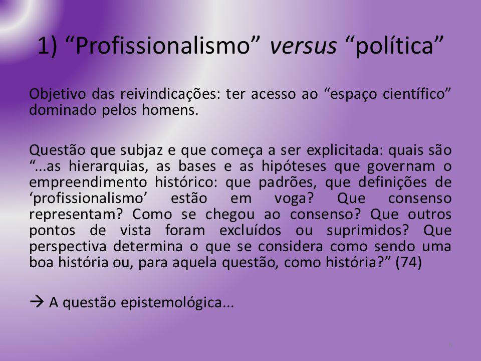 1) Profissionalismo versus política