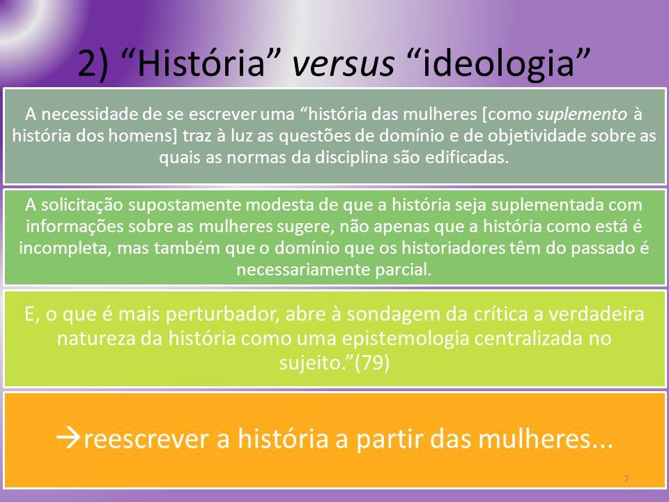 2) História versus ideologia