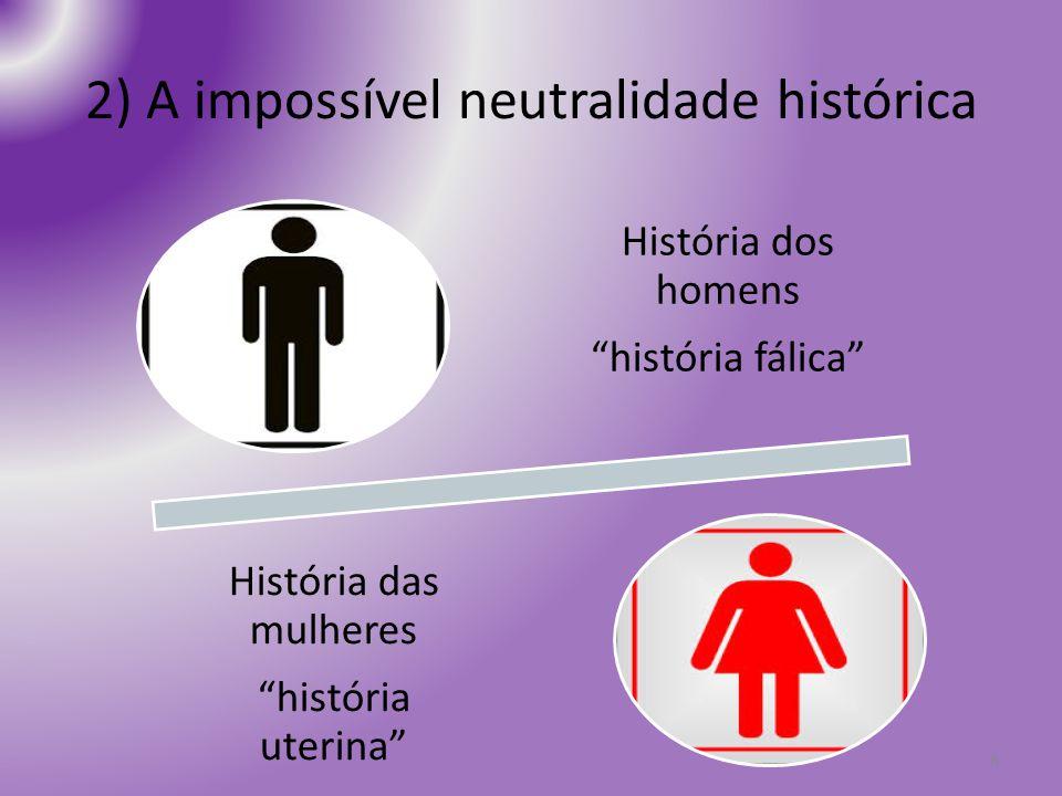 2) A impossível neutralidade histórica