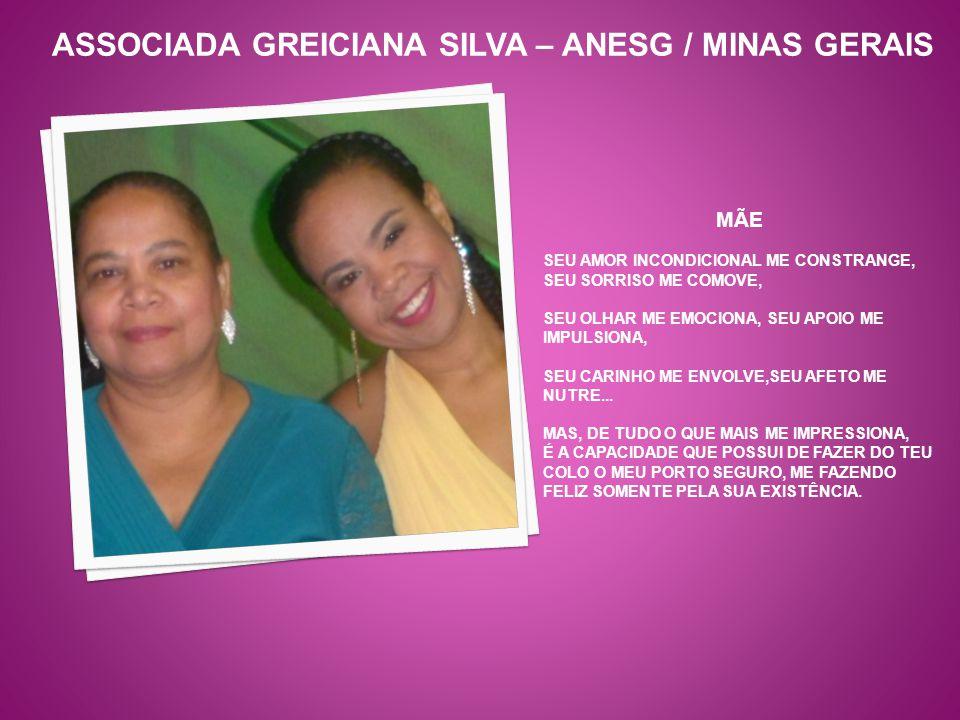 ASSOCIADA GREICIANA SILVA – ANESG / MINAS GERAIS