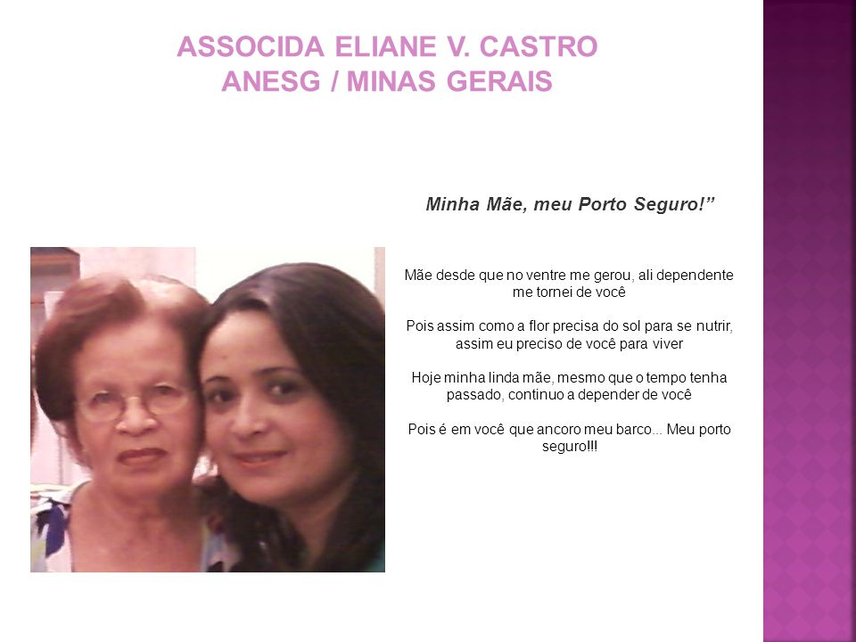 ASSOCIDA ELIANE V. CASTRO Minha Mãe, meu Porto Seguro!