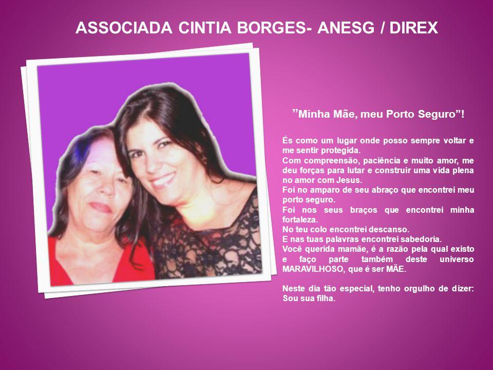 ASSOCIADA CINTIA BORGES- ANESG / DIREX Minha Mãe, meu Porto Seguro !