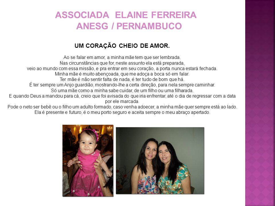 ASSOCIADA ELAINE FERREIRA UM CORAÇÃO CHEIO DE AMOR.
