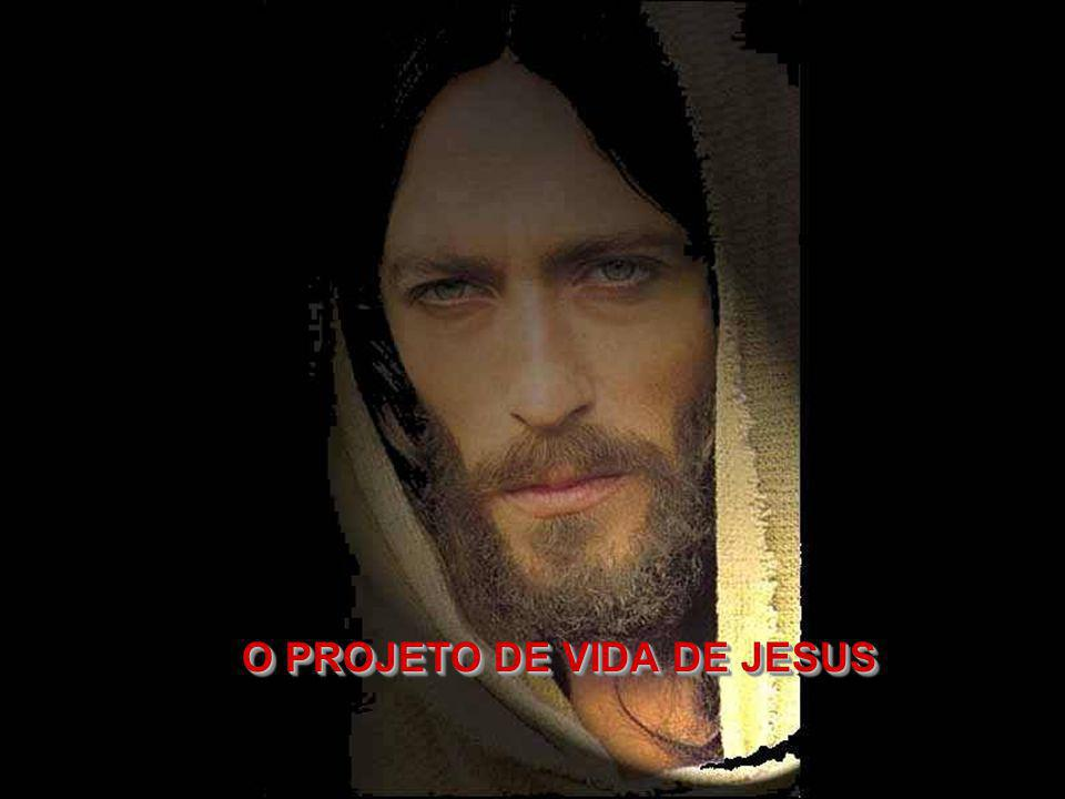 O PROJETO DE VIDA DE JESUS