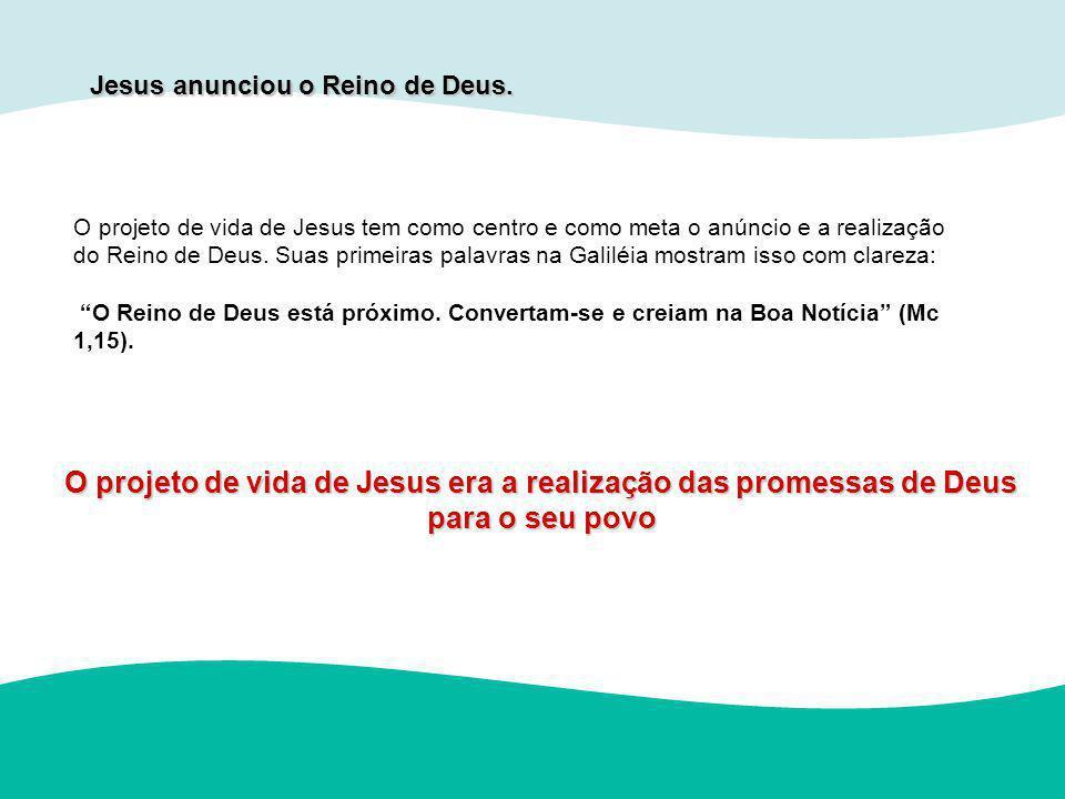 O projeto de vida de Jesus era a realização das promessas de Deus