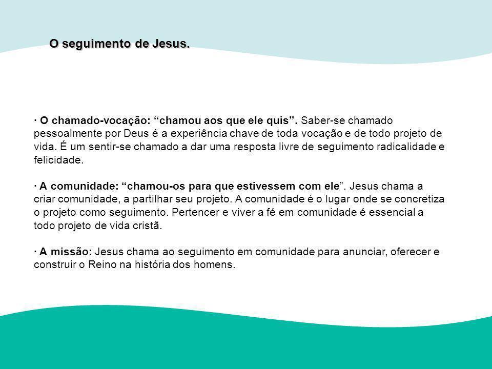 O seguimento de Jesus.