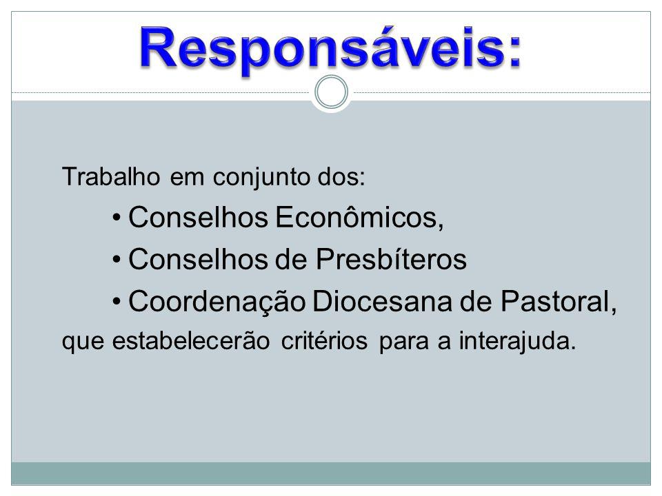 Responsáveis: Conselhos Econômicos, Conselhos de Presbíteros