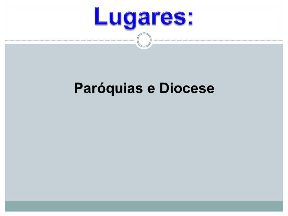 Lugares: Paróquias e Diocese