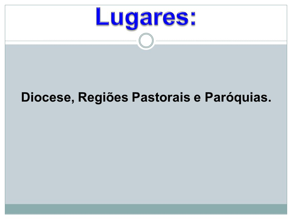 Diocese, Regiões Pastorais e Paróquias.