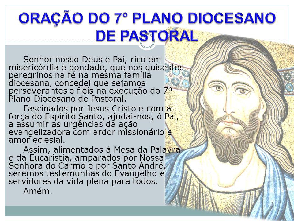 ORAÇÃO DO 7° PLANO DIOCESANO DE PASTORAL
