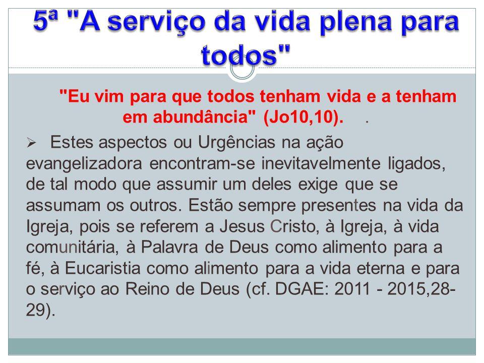 5ª A serviço da vida plena para todos