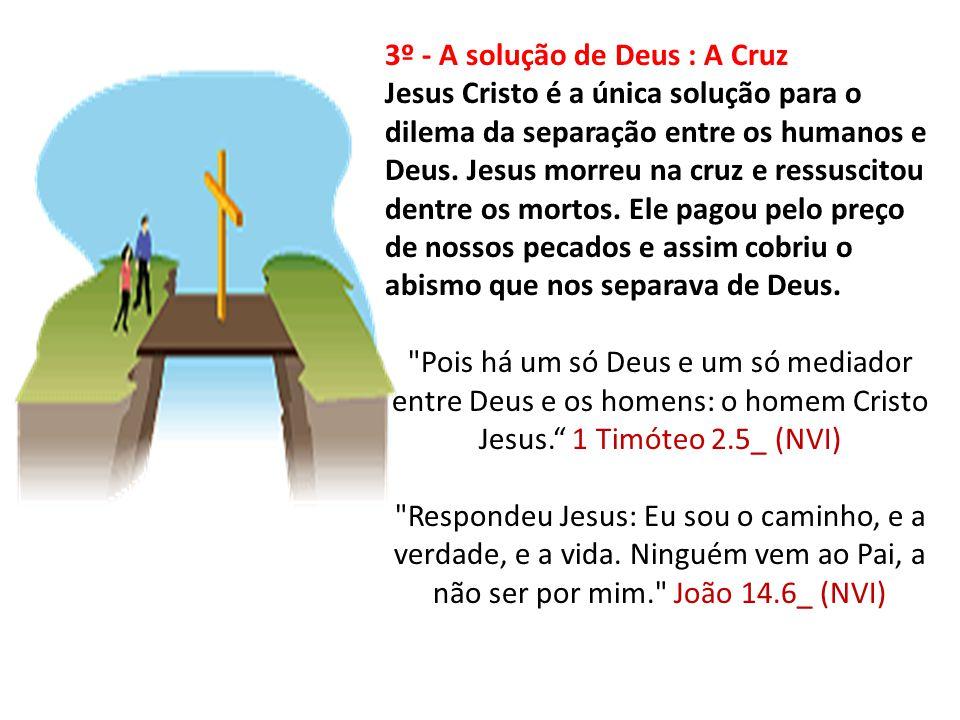 3º - A solução de Deus : A Cruz