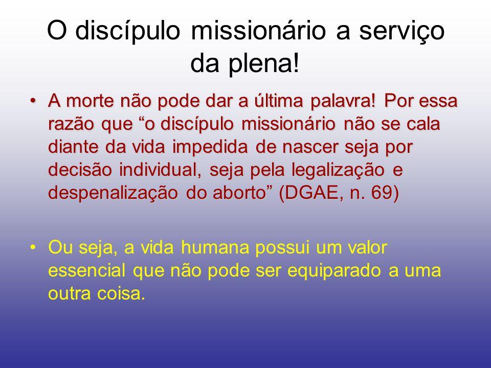 O discípulo missionário a serviço da plena!