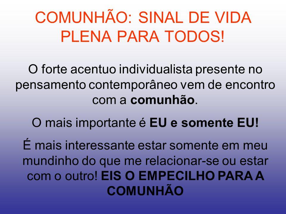 COMUNHÃO: SINAL DE VIDA PLENA PARA TODOS!