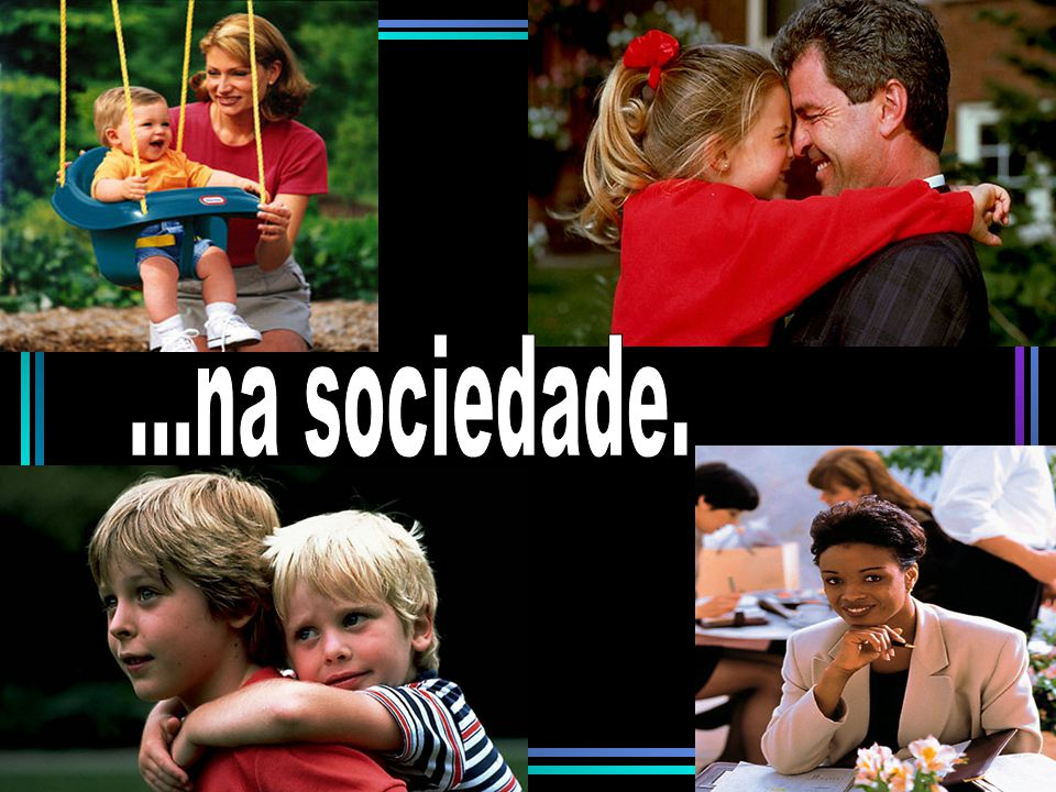 ...na sociedade.
