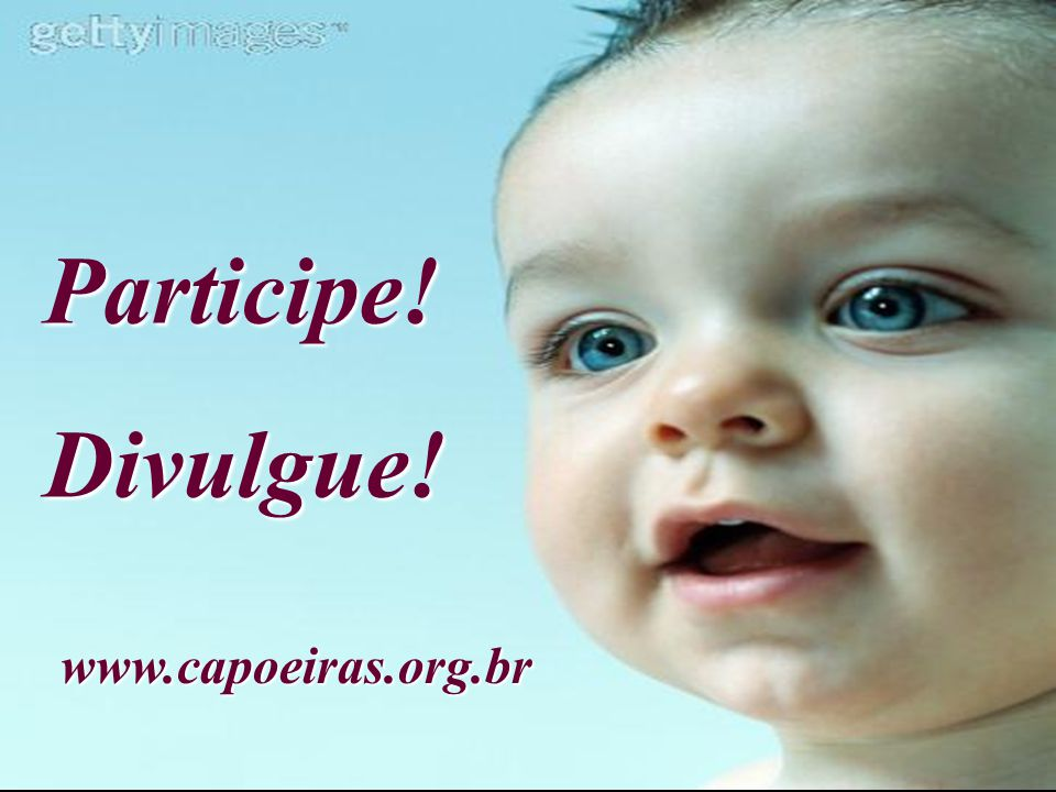 Participe! Divulgue! www.capoeiras.org.br
