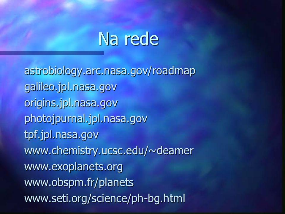 Na rede astrobiology.arc.nasa.gov/roadmap galileo.jpl.nasa.gov