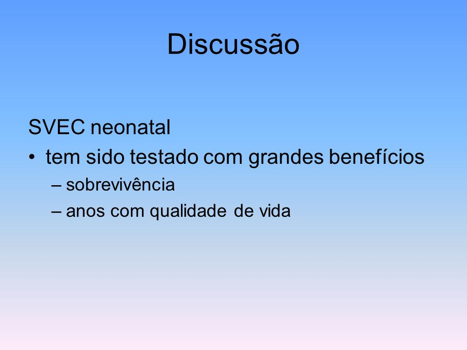 Discussão SVEC neonatal tem sido testado com grandes benefícios