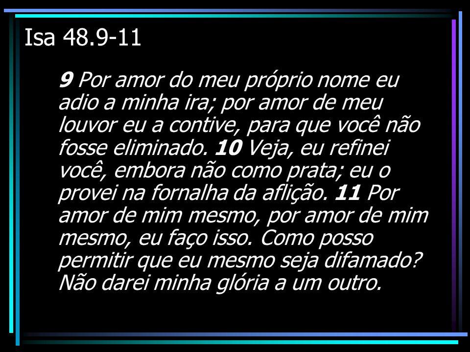 Isa 48.9-11