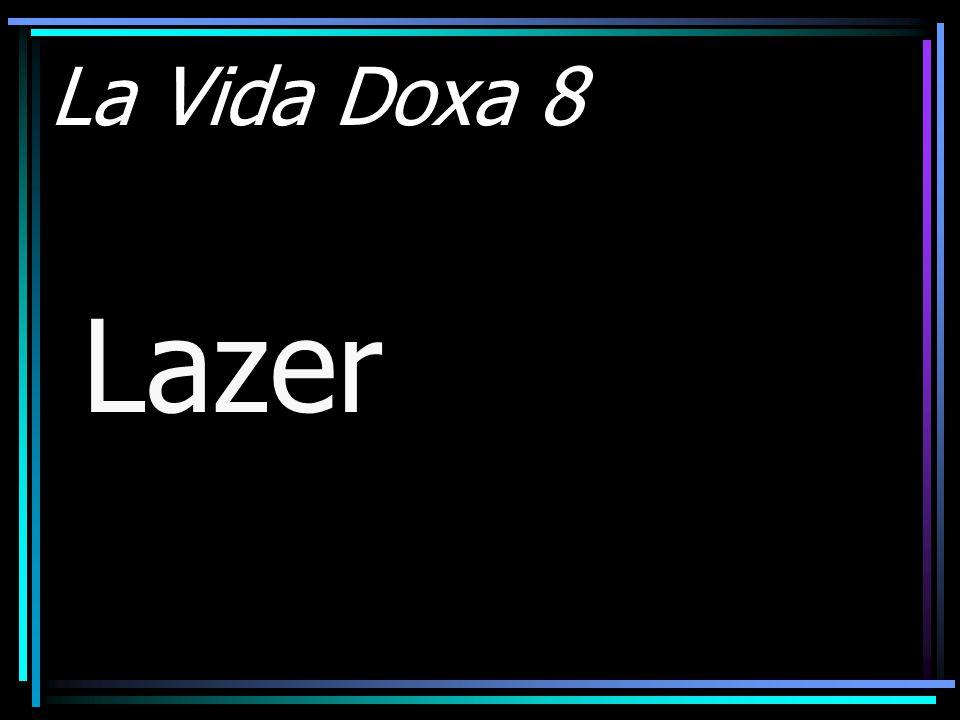 La Vida Doxa 8 Lazer