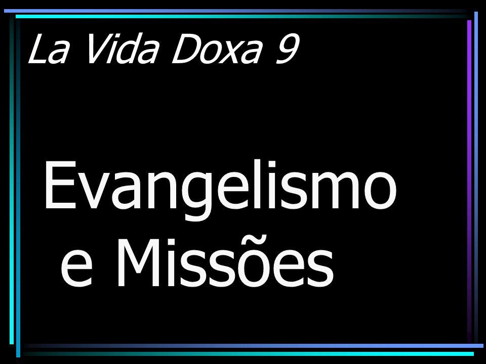 La Vida Doxa 9 Evangelismo e Missões