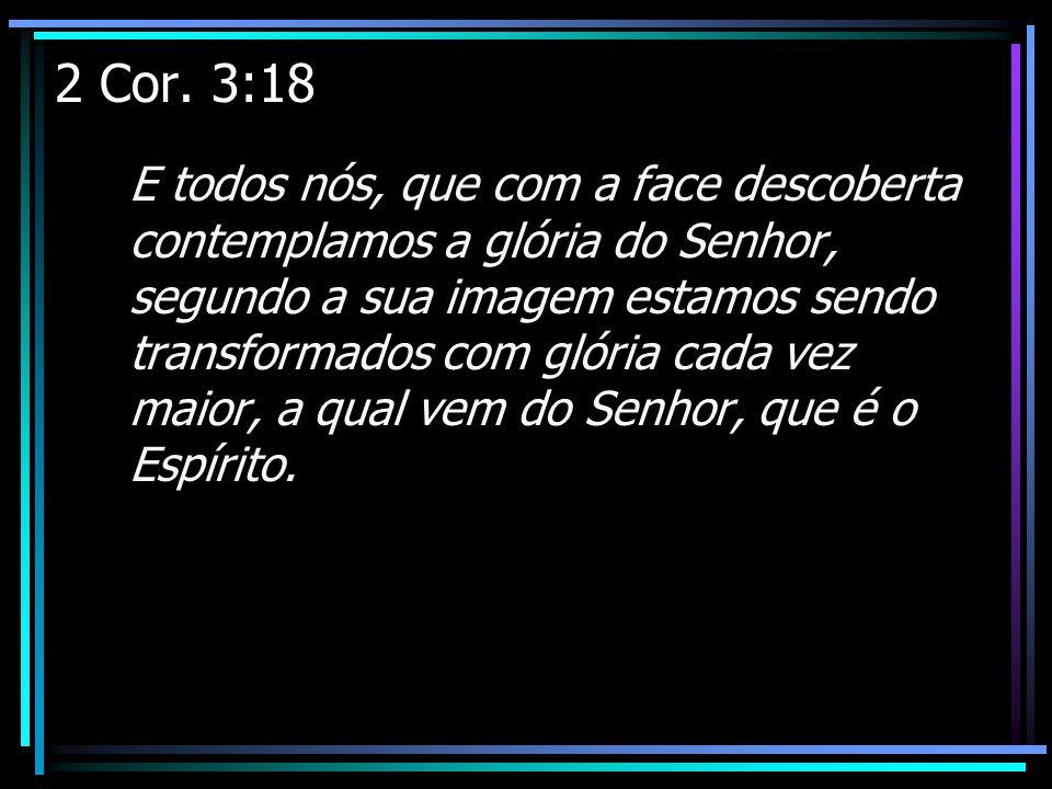 2 Cor. 3:18