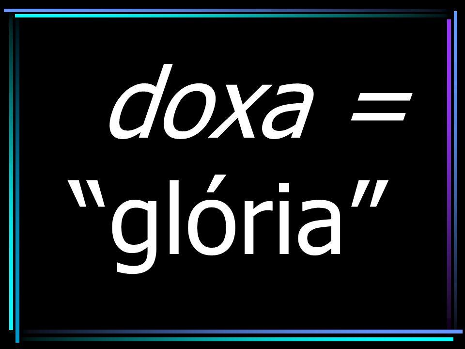 doxa = glória