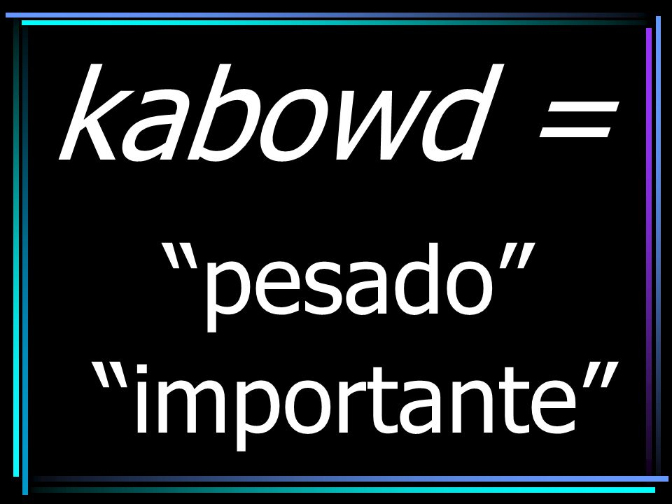 kabowd = pesado importante