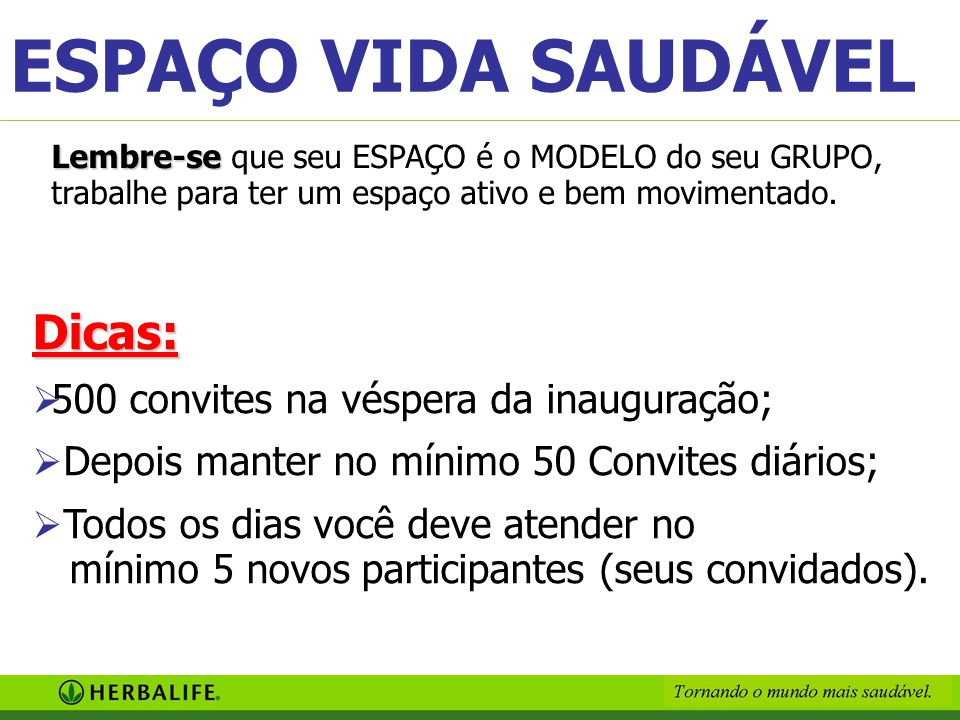 ESPAÇO VIDA SAUDÁVEL Dicas: 500 convites na véspera da inauguração;