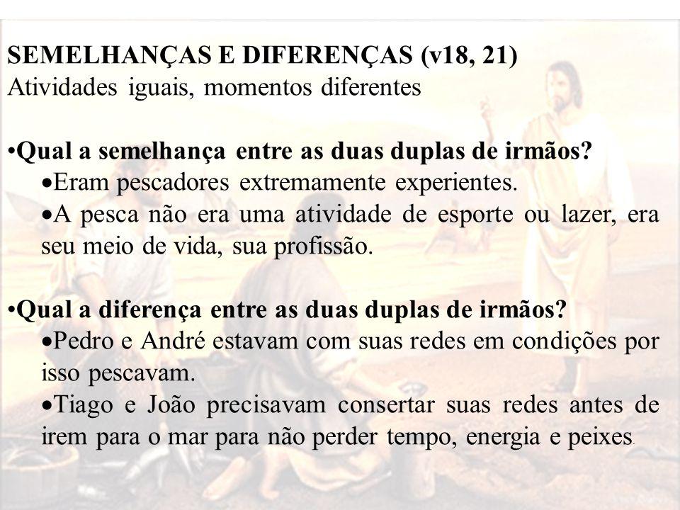 SEMELHANÇAS E DIFERENÇAS (v18, 21)