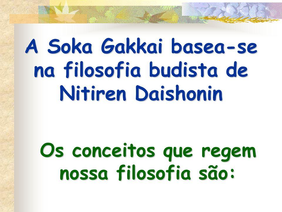 A Soka Gakkai basea-se na filosofia budista de Nitiren Daishonin