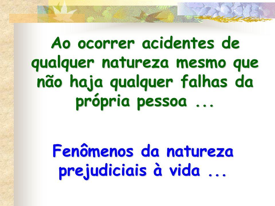 Fenômenos da natureza prejudiciais à vida ...