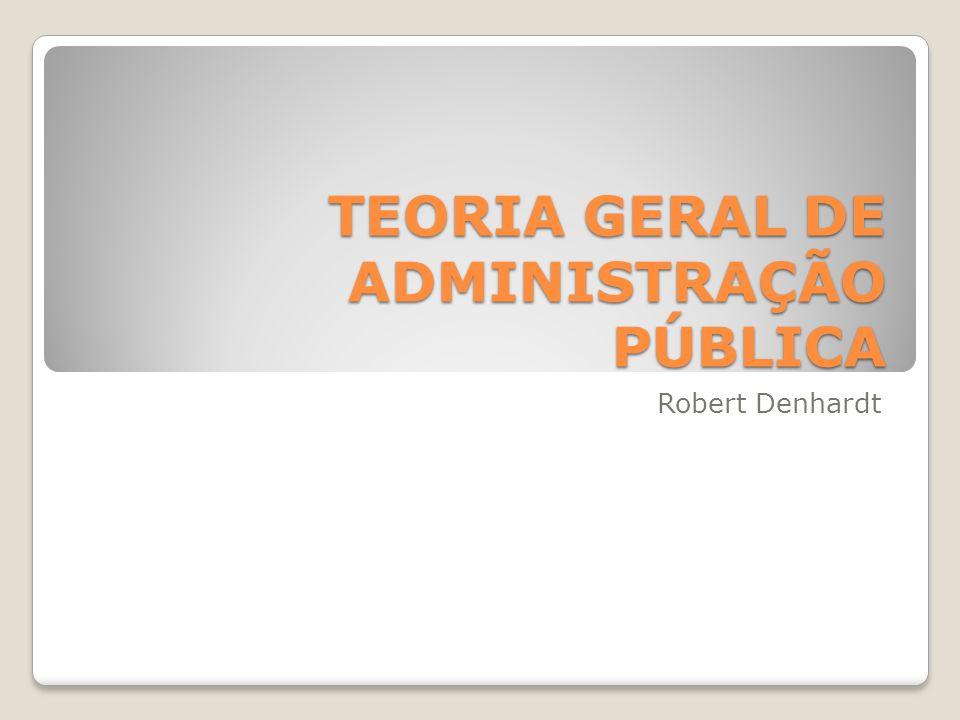 TEORIA GERAL DE ADMINISTRAÇÃO PÚBLICA