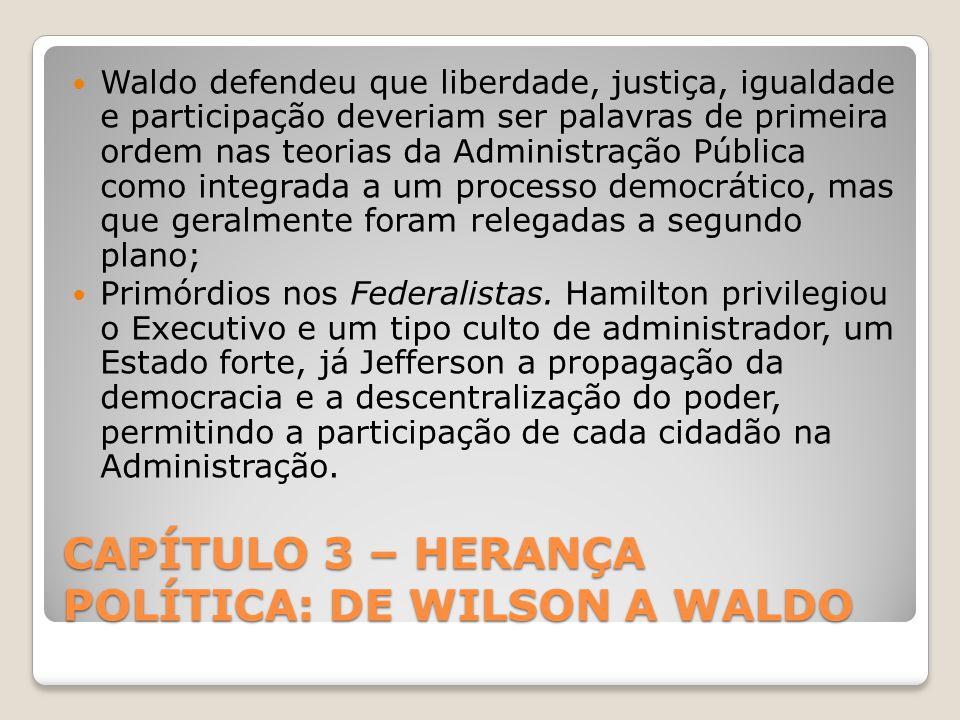 CAPÍTULO 3 – HERANÇA POLÍTICA: DE WILSON A WALDO