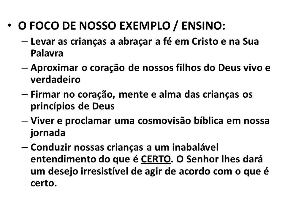 O FOCO DE NOSSO EXEMPLO / ENSINO: