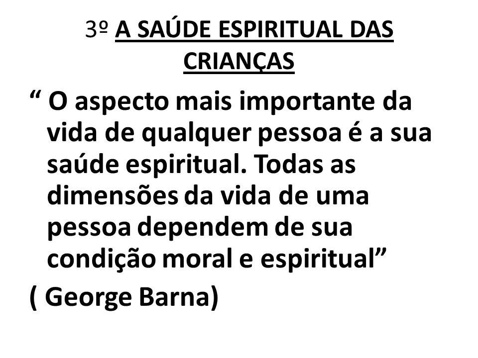 3º A SAÚDE ESPIRITUAL DAS CRIANÇAS