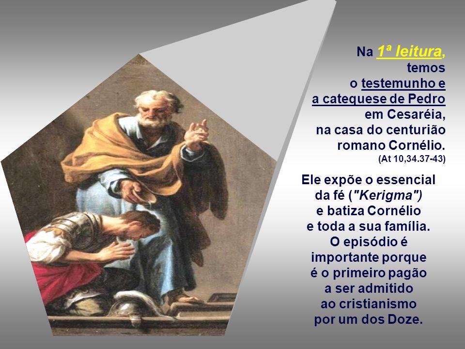 da fé ( Kerigma ) e batiza Cornélio