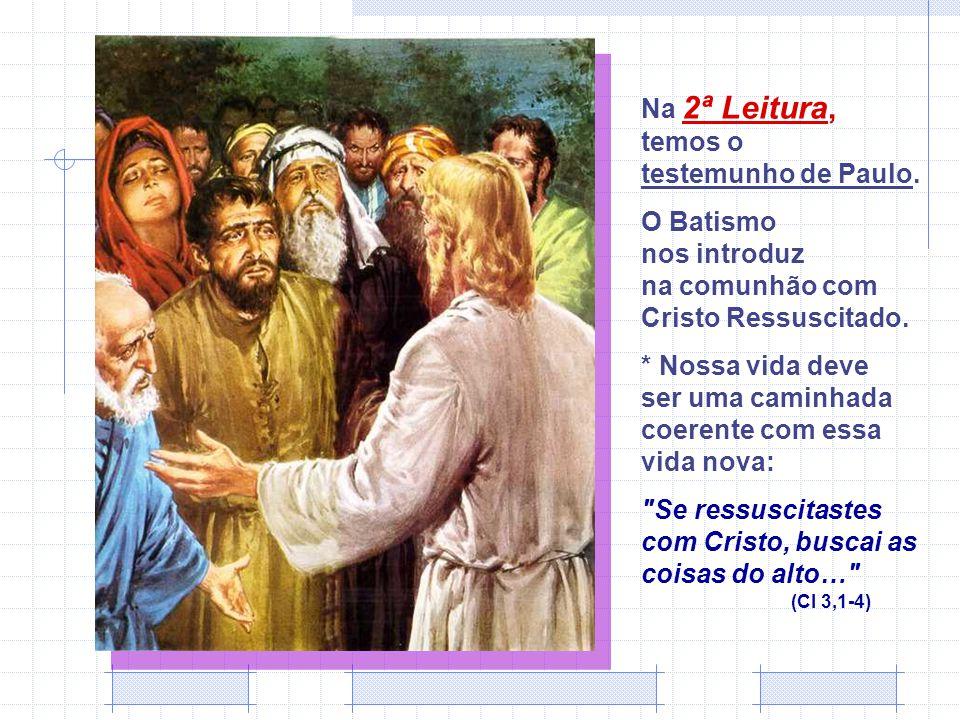 O Batismo nos introduz na comunhão com Cristo Ressuscitado.