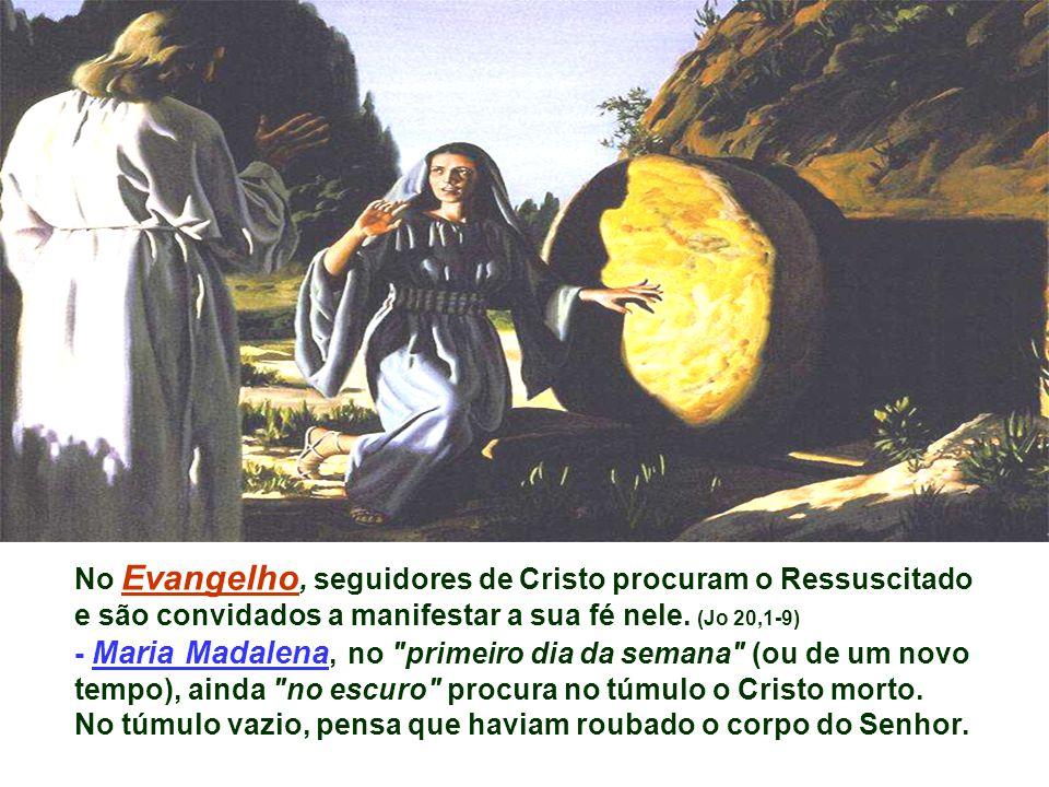No Evangelho, seguidores de Cristo procuram o Ressuscitado