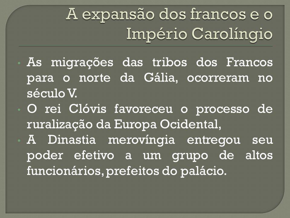 A expansão dos francos e o Império Carolíngio