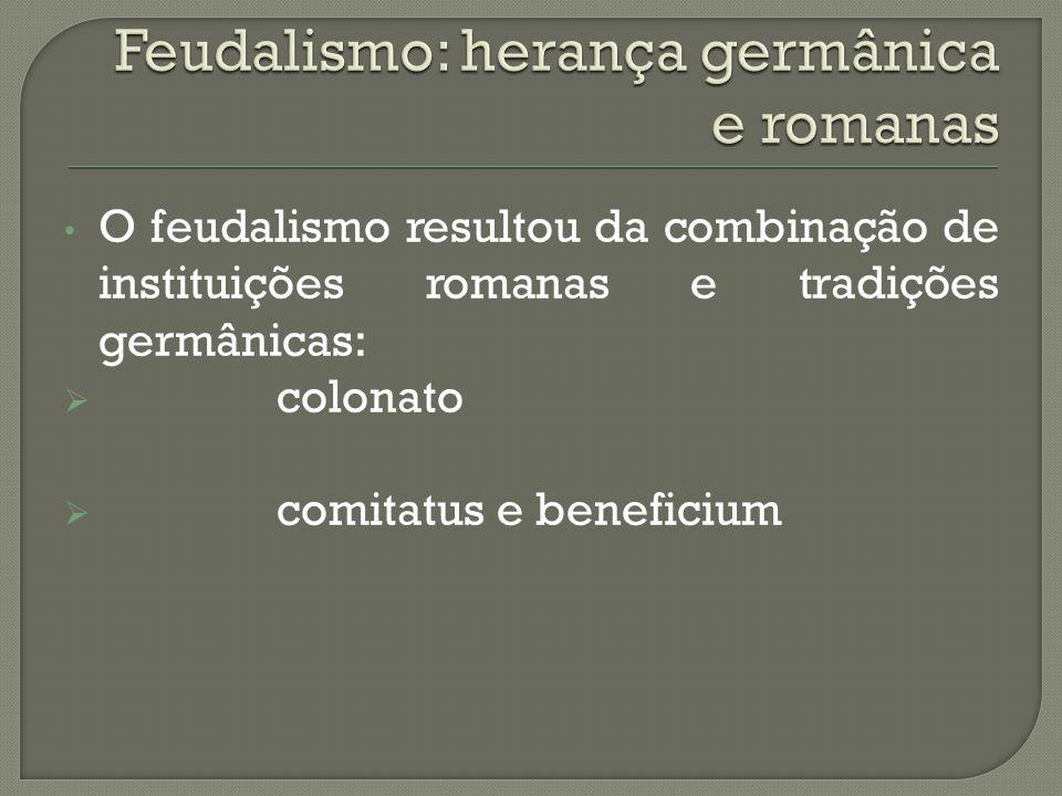 Feudalismo: herança germânica e romanas