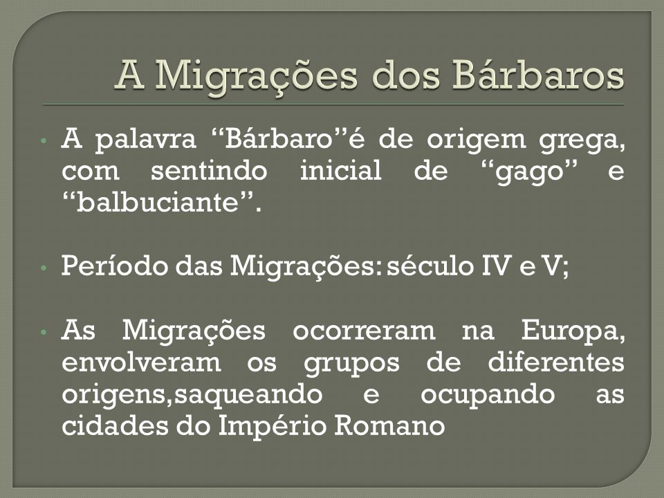 A Migrações dos Bárbaros