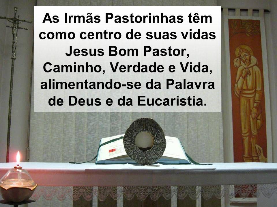 As Irmãs Pastorinhas têm como centro de suas vidas Jesus Bom Pastor, Caminho, Verdade e Vida, alimentando-se da Palavra de Deus e da Eucaristia.