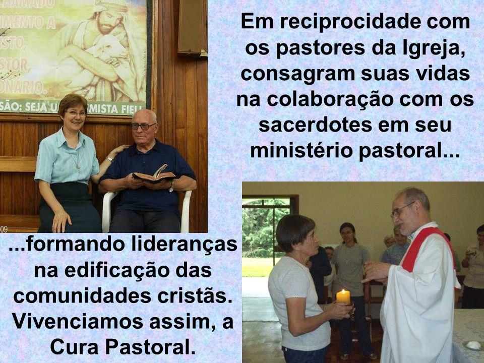 Em reciprocidade com os pastores da Igreja, consagram suas vidas na colaboração com os sacerdotes em seu ministério pastoral...