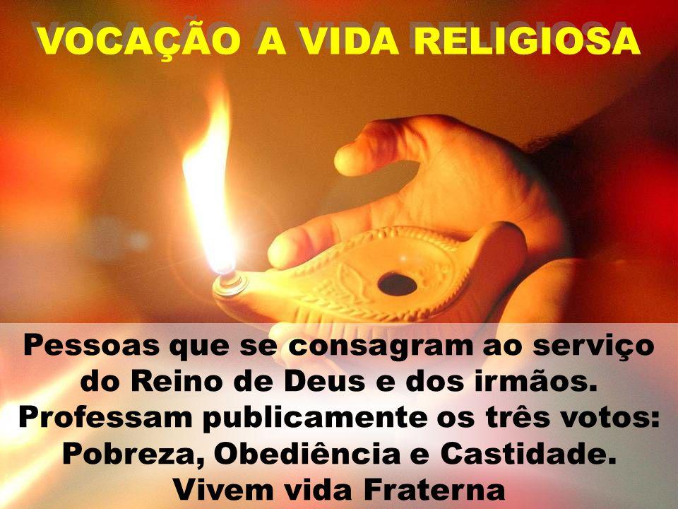 VOCAÇÃO A VIDA RELIGIOSA
