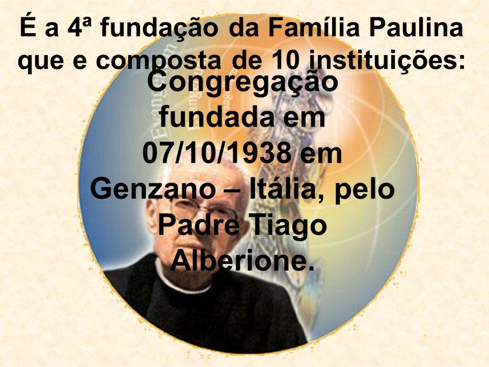 É a 4ª fundação da Família Paulina que e composta de 10 instituições: