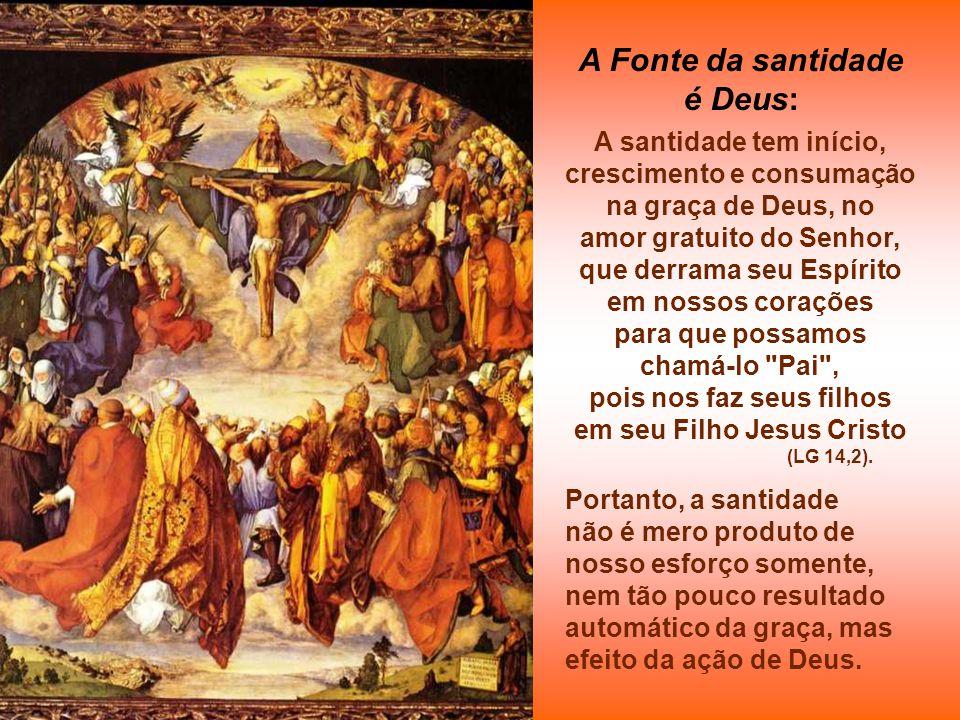 A Fonte da santidade é Deus:
