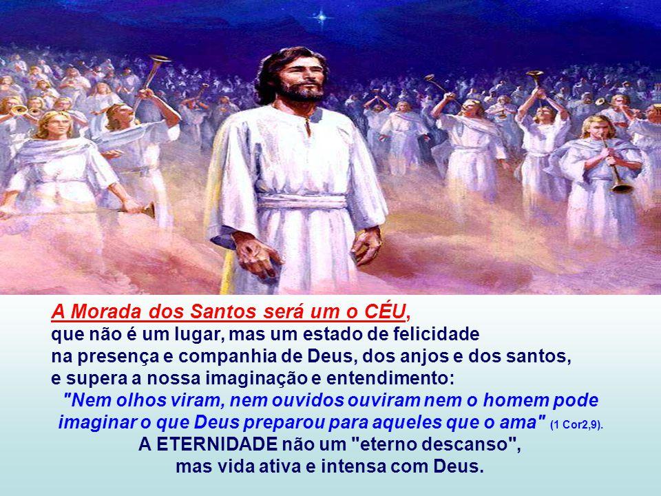 A Morada dos Santos será um o CÉU,