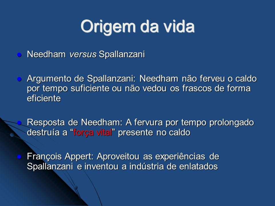 Origem da vida Needham versus Spallanzani