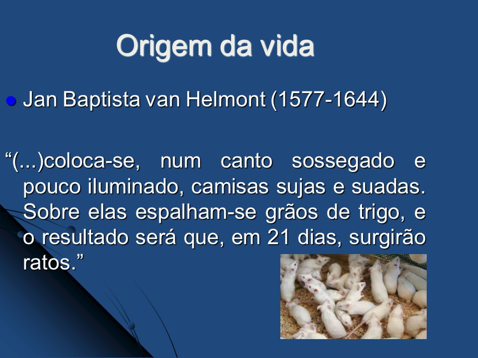 Origem da vida Jan Baptista van Helmont (1577-1644)